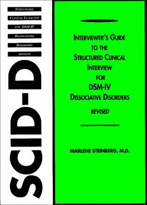 Interviewer's Guide to the Structured Clinical Interview for DSM-IV (R) Dissociative Disorders (SCID-D) (Paperback)