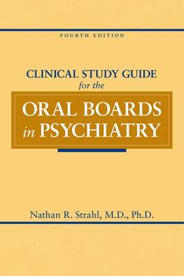 Clinical Study Guide for the Oral Boards in Psychiatry (Paperback)