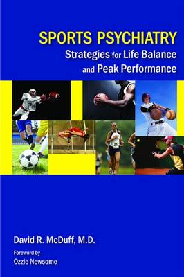 Sports Psychiatry: Strategies for Life Balance and Peak Performance (Paperback)