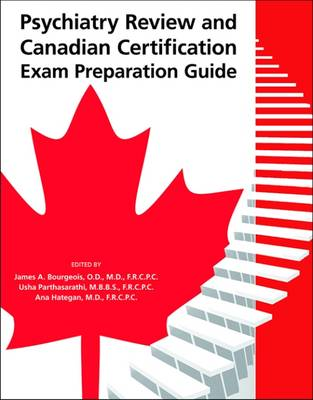 Psychiatry Review and Canadian Certification Exam Preparation Guide (Paperback)