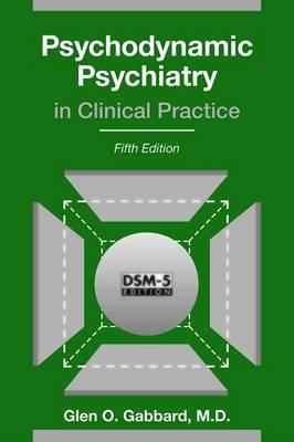 Psychodynamic Psychiatry in Clinical Practice (Hardback)