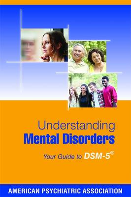 Understanding Mental Disorders: Your Guide to DSM-5 (R) (Paperback)