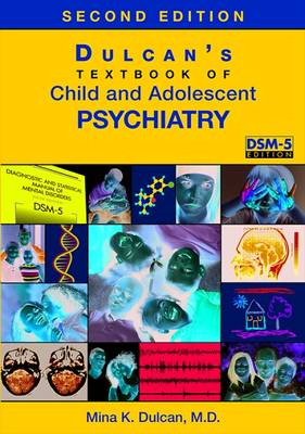Dulcan's Textbook of Child and Adolescent Psychiatry (Hardback)