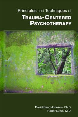 Principles and Techniques of Trauma-Centered Psychotherapy (Paperback)
