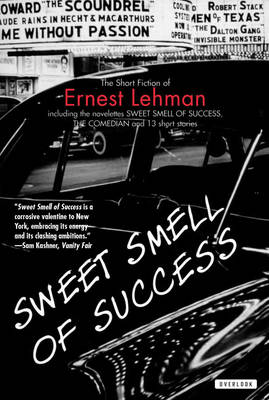 Sweet Smell Of Success: The Short Fiction of Ernest Lehman (Paperback)