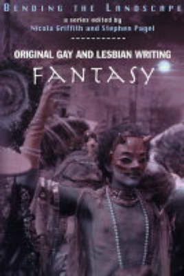 Bending The Landscape: Fantasy: Original Gay and Lesbian Writing (Paperback)