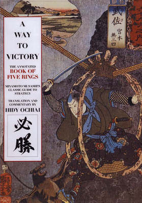 A Way To Victory: The Annotated Book of Five Rings (Paperback)