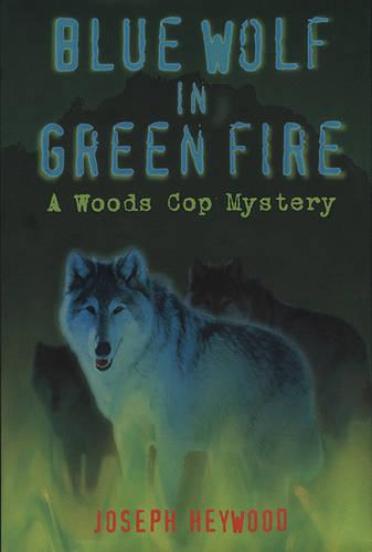 Blue Wolf in Green Fire: A Woo (Hardback)