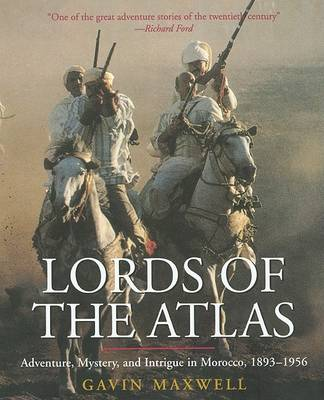 Lords of the Atlas: The Rise and Fall of the House of Glaoua, 1893-1956 (Paperback)
