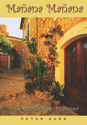 Manana, Manana: One Mallorcan Summer (Hardback)