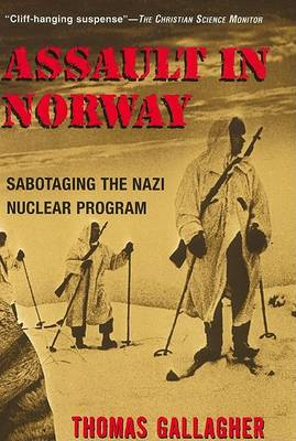 Assault in Norway: Sabotaging the Nazi Nuclear Program (Paperback)