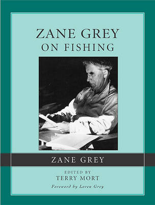 Zane Grey on Fishing (Hardback)