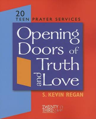 Opening Doors to Truth and Love: Teen Prayer Services (Paperback)