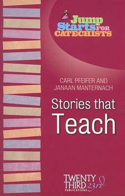 Stories That Teach - Jump Starts for Catechists (Paperback)