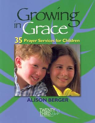 Growing in Grace: 35 Prayer Services for Children (Paperback)