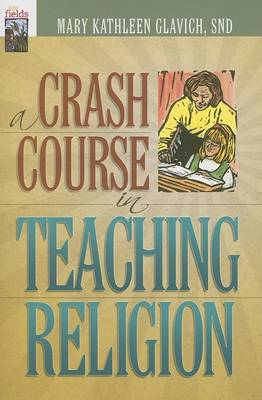 A Crash Course in Teaching Religion (Paperback)