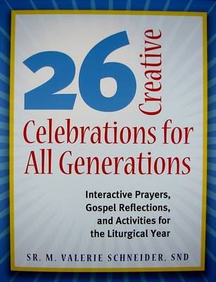 26 Creative Celebrations for All Generations (Paperback)