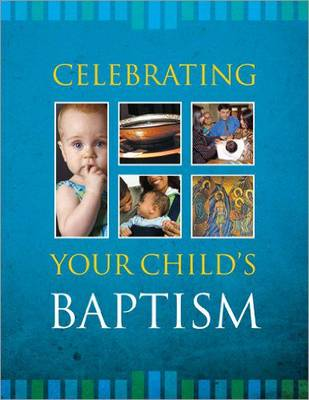 Celebrating Your Child's Baptism (Paperback)