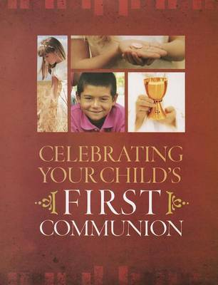 Celebrating Your Child's First Communion (Paperback)