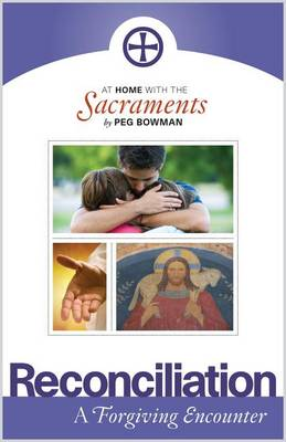 At Home with the Sacraments - Reconciliation: A Forgiving Encounter (Paperback)