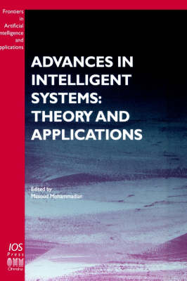 Advances in Intelligent Systems: Theory and Applications - Frontiers in Artificial Intelligence and Applications v. 59 (Hardback)
