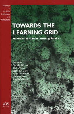 Towards the Learning Grid: Advances in Human Learning Services - Frontiers in Artificial Intelligence and Applications v. 127 (Hardback)