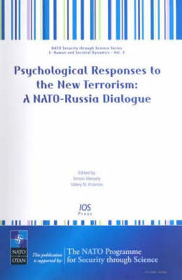 Psychological Responses to the New Terrorism: Human and Societal Dynamics - NATO Science for Peace and Security Series E: Human and Societal Dynamics v. 3 (Hardback)