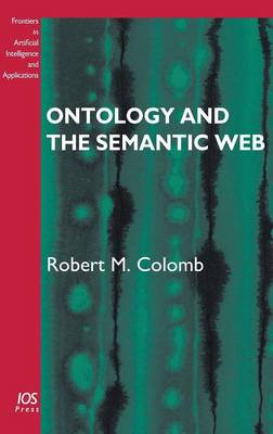 Ontology and the Semantic Web - Frontiers in Artificial Intelligence and Applications v. 156 (Hardback)