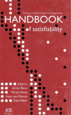 Handbook of Satisfiability - Frontiers in Artificial Intelligence and Applications v. 185 (Hardback)