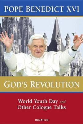 God's Revolution: World Youth Day and Other Cologne Talks (Hardback)