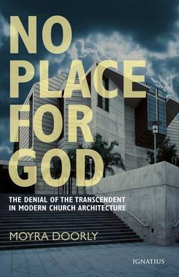 No Place for God: The Denial of Transcendence in Modern Church Architecture (Paperback)