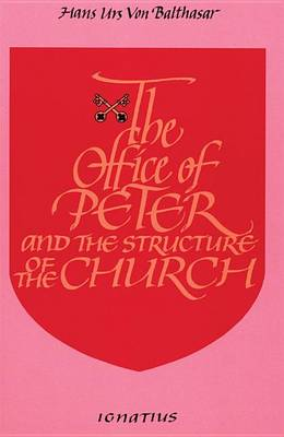 The Office of Peter and the Structure of the Church (Paperback)