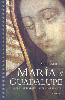 Maria of Guadalupe: Shaper of History, Shaper of Hearts (Paperback)