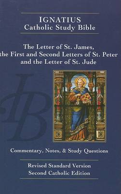 The Letter of James, the First and Second Letters of Peter, and the Letter of Jude - Ignatius Catholic Study Bible (Paperback)