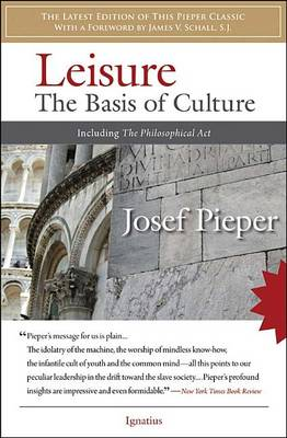 Leisure: The Basis of Culture: Including the Philosophical Act (Paperback)
