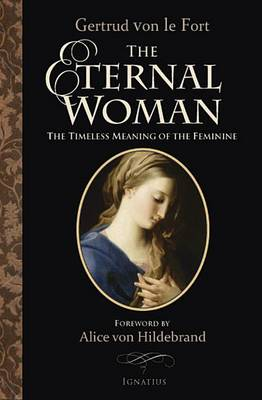 The Eternal Woman: The Timeless Meaning of the Feminine (Paperback)