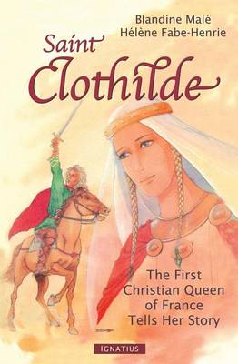 Saint Clothilde: The First Christian Queen of France Tells Her Story (Paperback)