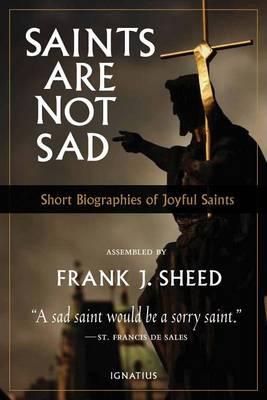 Saints are Not Sad: Short Biographies of Joyful Saints (Paperback)