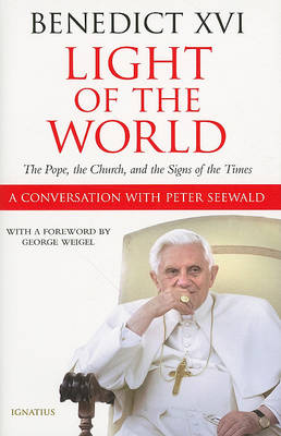 Light of the World: The Pope, the Church, and the Signs of the Times (Hardback)