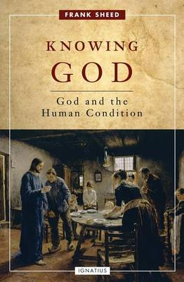 Knowing God: God and the Human Condition (Paperback)