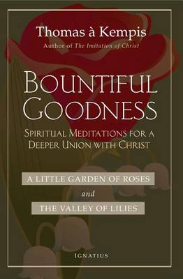 Bountiful Goodness: A Little Garden of Roses and the Valley of Lilies (Paperback)