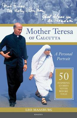 Mother Teresa of Calcutta: A Personal Portrait: 50 Inspiring Stories Never Before Told (Paperback)