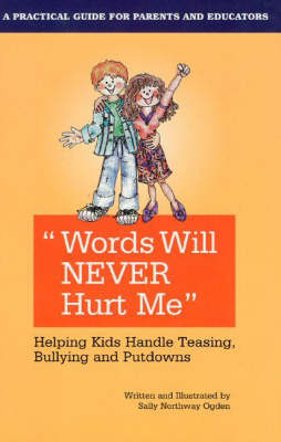 Words Will Never Hurt Me: Helping Kids Handle Teasing, Bullying and Putdowns (Paperback)