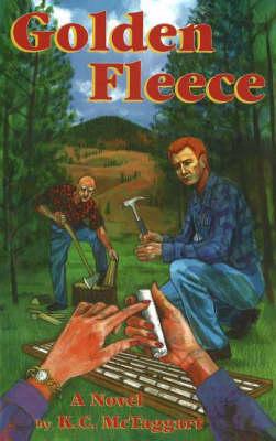 Golden Fleece: Mine-Finding & Adventure in the Pacific Northwest (Paperback)