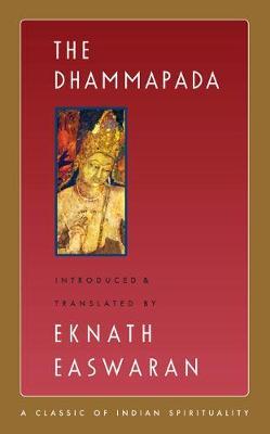 The Dhammapada - Easwaran's Classics of Indian Spirituality (Paperback)