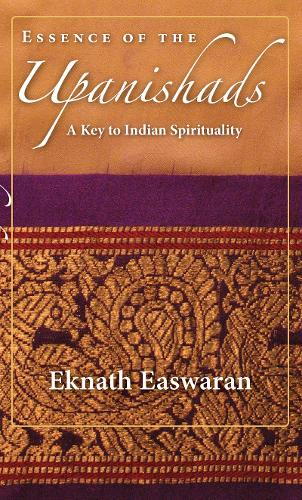 Essence of the Upanishads: A Key to Indian Spirituality (Paperback)