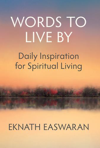 Words to Live By: Daily Inspiration for Spiritual Living (Paperback)