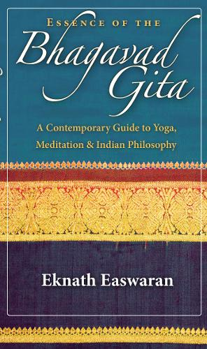 Essence of the Bhagavad Gita: A Contemporary Guide to Yoga, Meditation, and Indian Philosophy (Paperback)