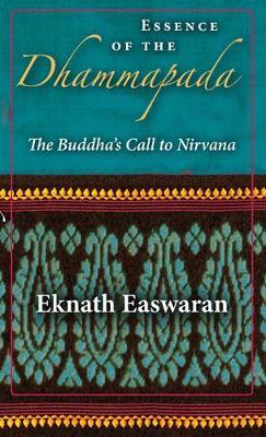 Essence of the Dhammapada: The Buddha's Call to Nirvana (Paperback)