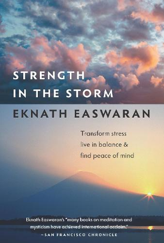 Strength in the Storm: Transform Stress, Live in Balance, and Find Peace of Mind (Paperback)